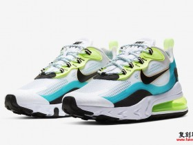 Nike Air Max 270 React在'Oracle Aqua'中亮相 货号:CJ0579-001